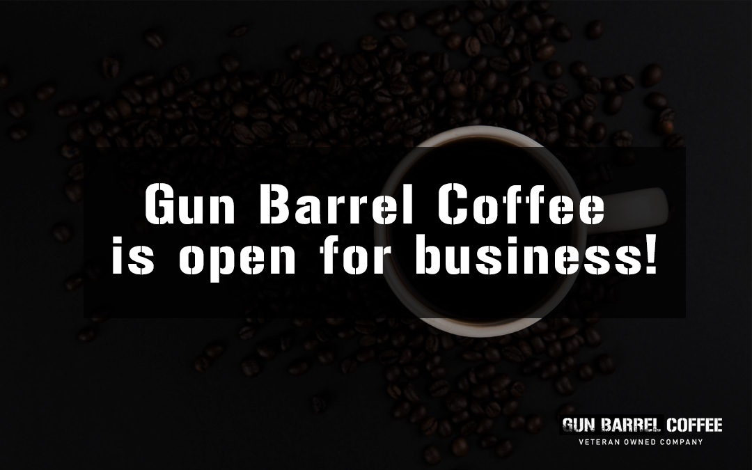 Gun Barrel Coffee is open for business!